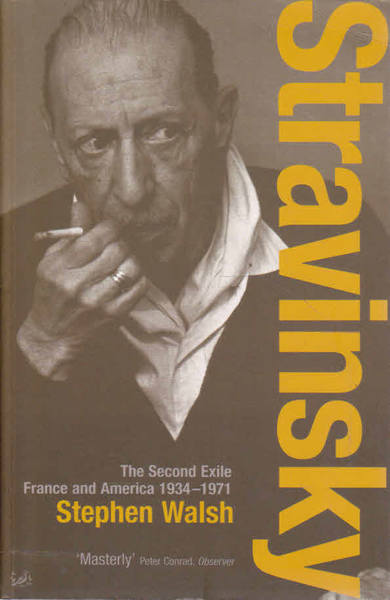 Stravinsky: The Second Exile France and America 1934-1971