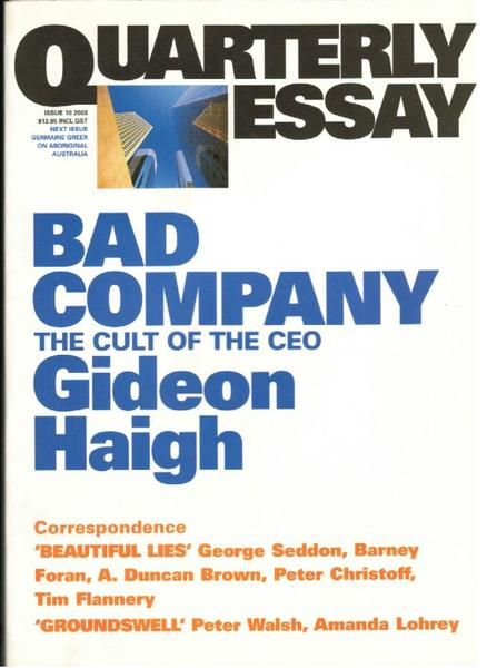 Quarterly Essay Issue 10  2003:  Bad Company The Cult of the CEO