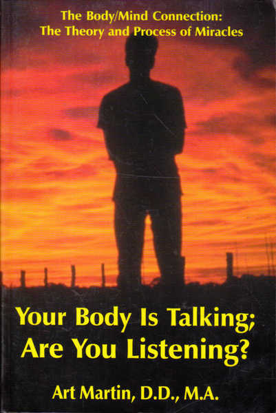 Your Body Is Talking; Are You Listening?: The Body/Mind Connection Understanding the Theory of Psychoneuroimmunology in the Process of Healing (With Case Histories)