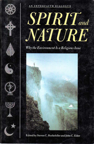 Spirit and Nature: Why the Environment Is a Religious Issue