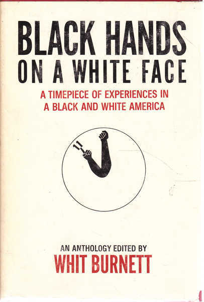 Black Hands on a White Face: A Timepiece of Experiences in a Black and White America, An Anthology