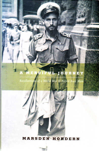 A Merciful Journey: Recollections of a World War II Patrol Boat Man