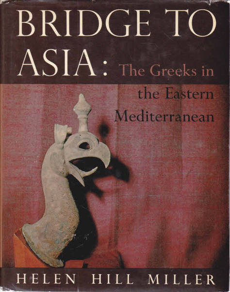 Bridge to Asia: The Greeks in the Eastern Mediterranean