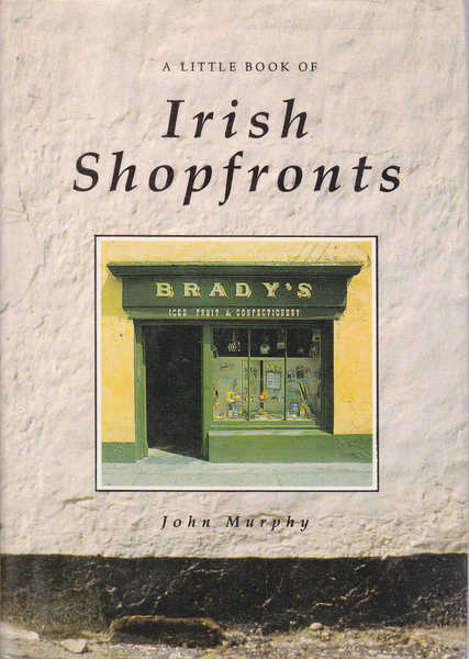 A Little Book of Irish Shopfronts