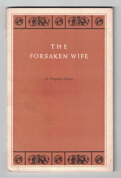 The Forsaken Wife: (A Pingchu Opera)