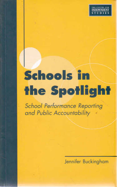 Schools in the Spotlight : School Performance Reporting and Public Accountability
