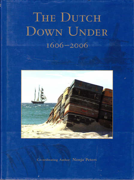 The Dutch down Under : 1606-2006