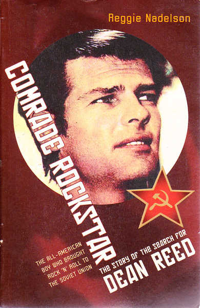 Comrade Rockstar: The Story of the Search for Dean Reed