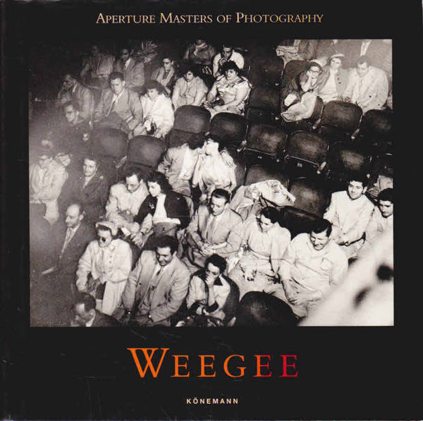 Aperture Masters of Photography: Weegee