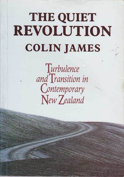 The Quiet Revolution: Turbulence and Transition in Contemporary New Zealand