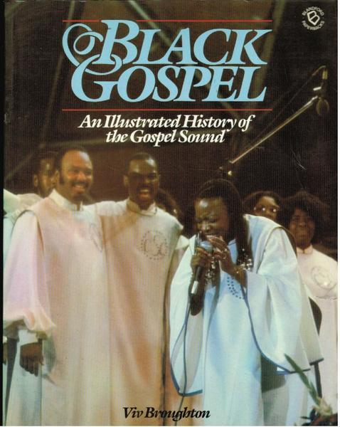 Black Gospel: An Illustrated History of the Gospal Sound