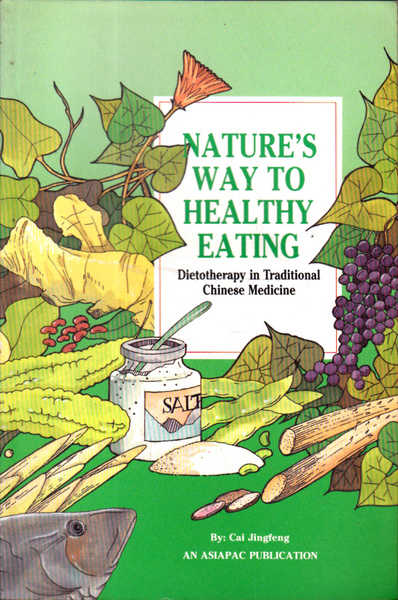 Nature's Way to Healthy Eating: Dietotherapy in Traditional Chinese Medicine