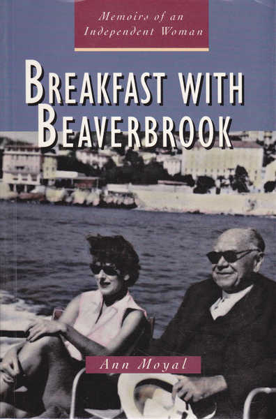 Breakfast with Beaverbrook: Memoirs of an Independent Woman