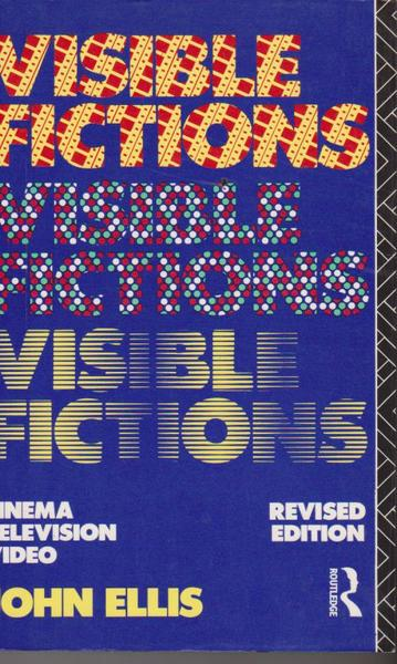 Visible Fictions: Cinema Television Video