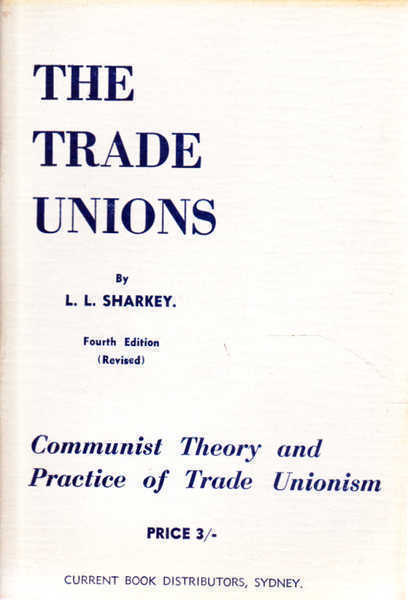 The Trade Unions: Communist Theory and Practice of Trade Unionism