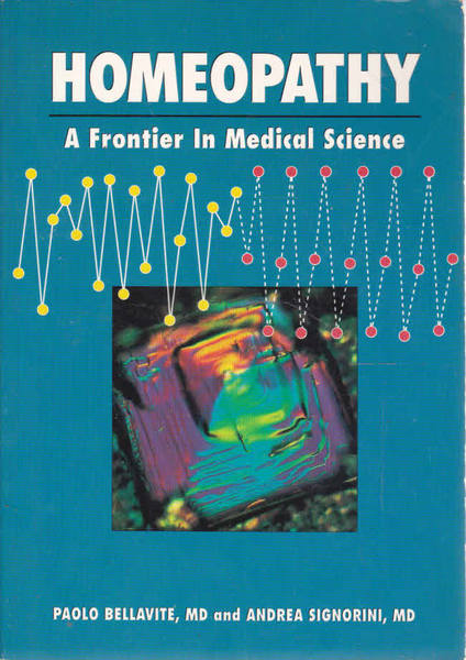 Homeopathy: A Frontier in Medical Science; Experimental Studies and Theoretical Foundations