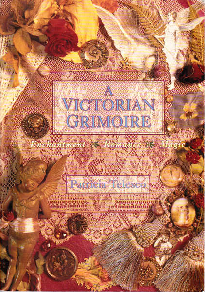 A Victorian Grimoire: Enchantment, Romance, Magic