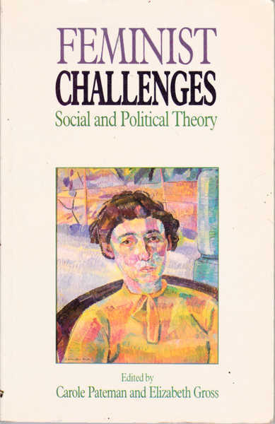 Feminist Challenges: Social and Political Theory