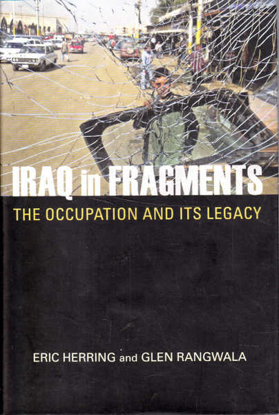 Iraq in Fragments: The Occupation and Its Legacy