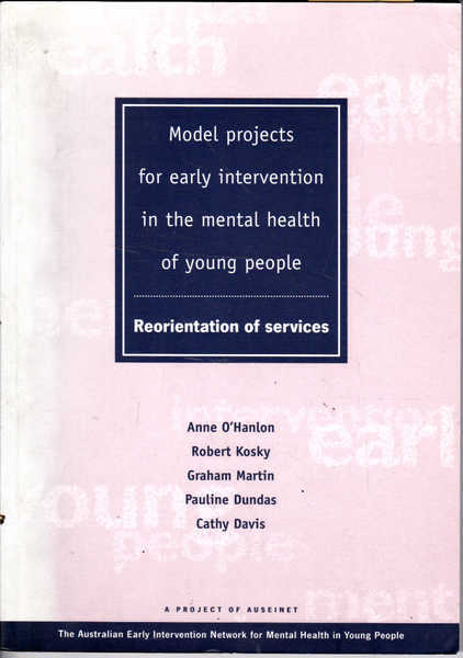 Model Projects for Early Intervention in the Mental Health of Young People