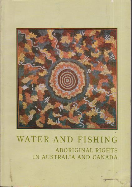 Water and Fishing: Aboriginal Rights in Australia and Canada