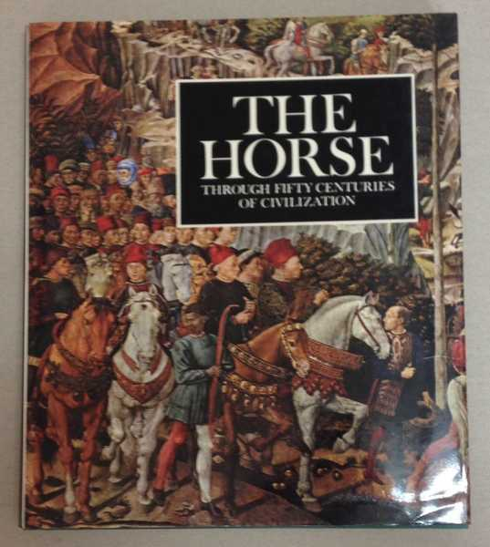The Horse: Through Fifty Centuries of Civilisation