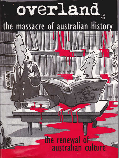 Overland 163, Winter 2001:- The Massacre of Australian History