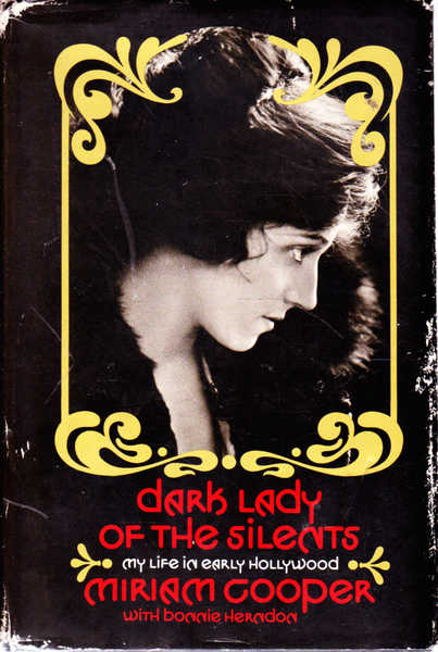 Dark Lady of the Silents: My Life in Early Hollywood