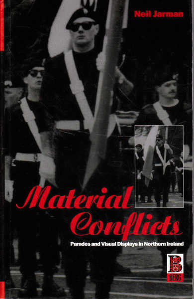 Material Conflicts: Parades and Visual Displays in Northern Ireland
