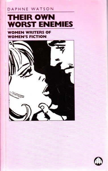 Their Own Worst Enemies: Women Writers of Women