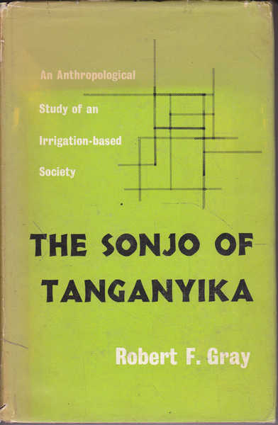 The Sonjo of Tanganyika: An Anthropological Study of an Irrigation-Based Society