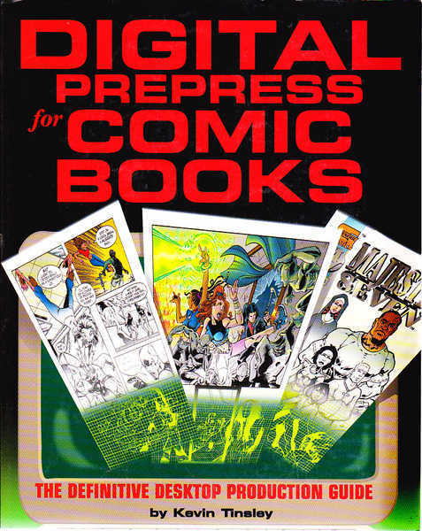 Digital Prepress for Comic Books: The Definitive Desktop Production Guide