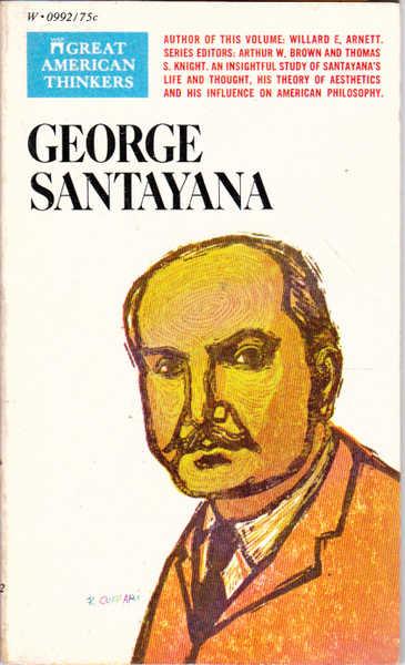 George Santayana: Great American Thinkers