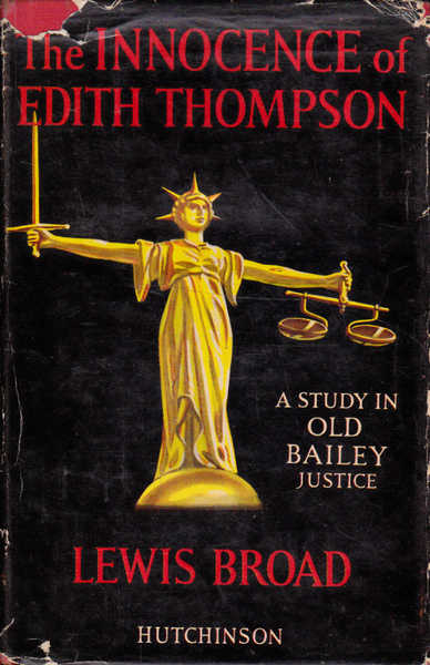 The Innocence of Edith Thompson : a Study in Old Bailey Justice
