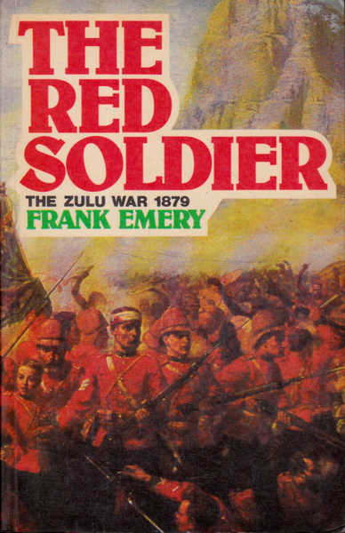 The Red Soldier: The Zulu War 1879