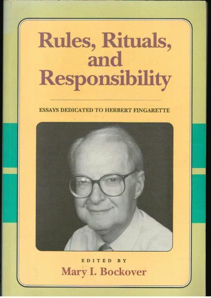 Rules, Rituals, and Responsibility: Essays Dedicated to Herbert Fingarette