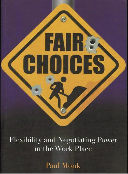 Fair Choices: Flexibility and Negotiating Power in the Work Place