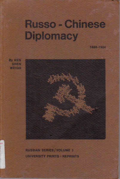 Russo-Chinese Diplomacy 1689-1924 Russian Series Volume 3