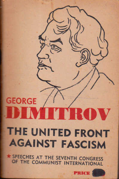 The United Front Against Fascism: Speeches at the Seventh World Congress of the Communist International