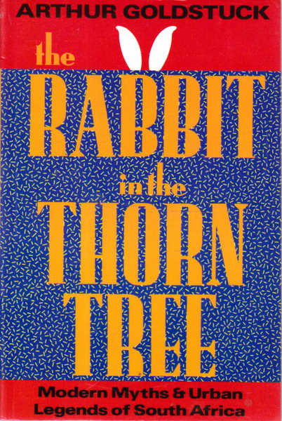 The Rabbit in the Thorn Tree: Modern Myths and Urban Legends of South Africa