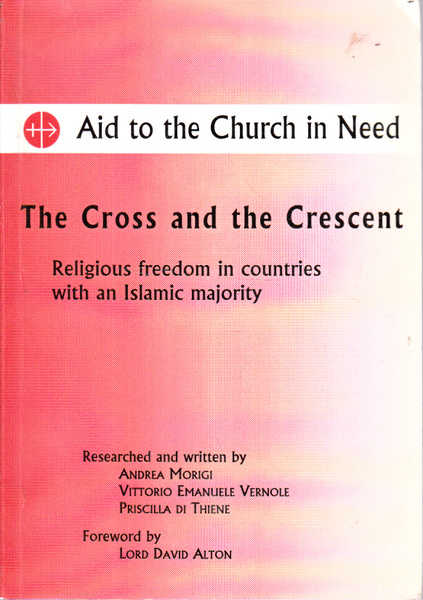The Cross And the Crescent : Religious Freedom in Countries with an Islamic Majority
