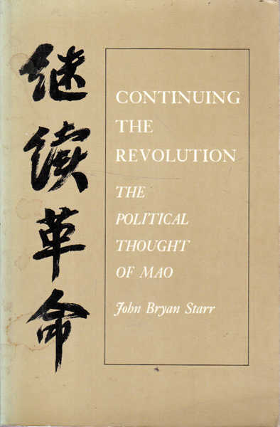 Continuing the Revolution: The Political Thought of Mao