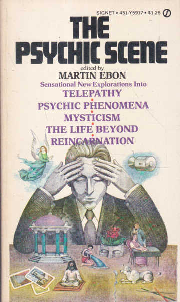 The Psychic Scene: Sensational New Explorations into Telepathy, Psychic Phenomena, Mysticism, the Life Beyond, Reincarnation