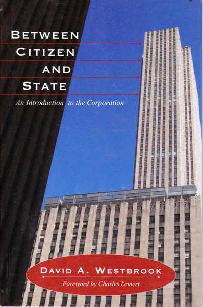 Between Citizen and State: An Introduction to the Corporation