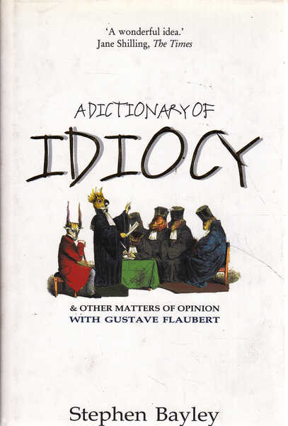 A Dictionary of Idiocy and Other Matters of Opinion