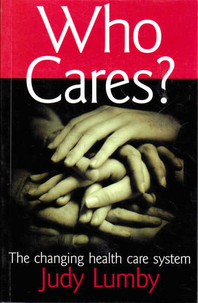 Who Cares?: The Changing Health Care System