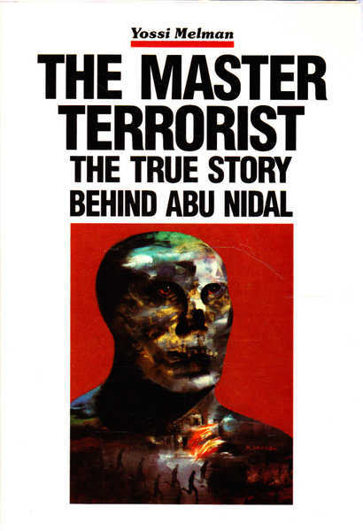 The Master Terrorist : The True Story Behind Abu-Nidal