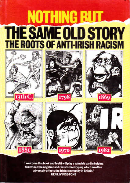 Nothing but the Same Old Story: The Roots of Anti-Irish Racism