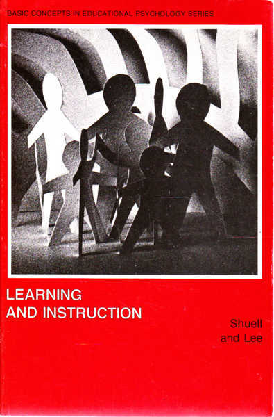 Learning and Instruction: Basic Concepts in Educational Psychology Series