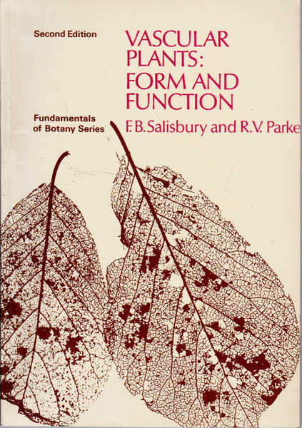 Vascular Plants Form and Function: Fundamentals of Botany Series